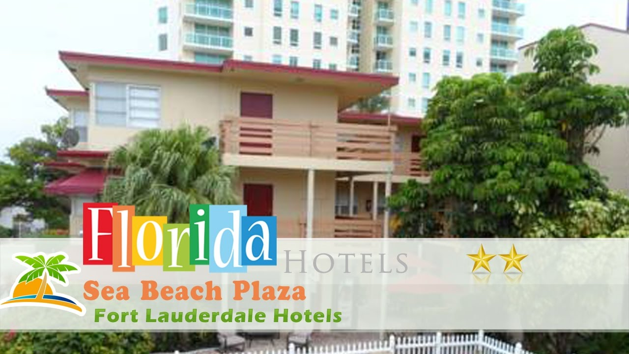 Sea Beach Plaza Fort Lauderdale Hotels Florida