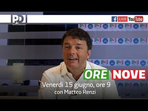 #OreNove con Matteo Renzi - 16 giugno 2017