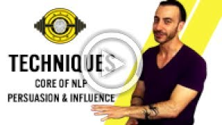 Core Of NLP Persuasion & Influence - NLP Techniques