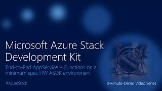 #AzureStack End-to-End App Service and Functions Deployment on a minimum spec HW ASDK environment