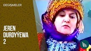 Türkmen degişmeler - Jeren Durdyýewa we başgalar (2-nji bölegi) dowamy bar