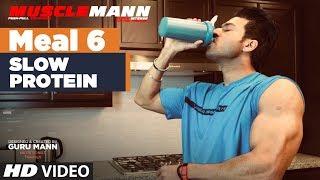MUSCLEMANN - Meal 6 -Slow protein  | Super Cutting program by Guru Mann