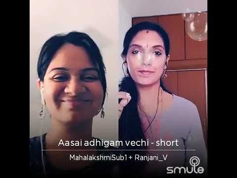 aasai adhigam vechi - Smule