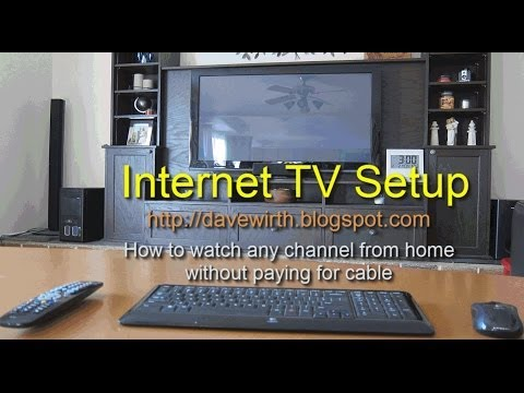 Internet TV Setup - Watch Free Television on a Computer