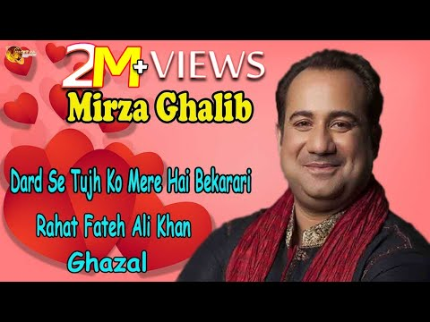 dard-se-tujh-ko-mere-hai-bekarari-|-rahat-fateh-ali-khan-|-ghazal-|-mirza-ghalib