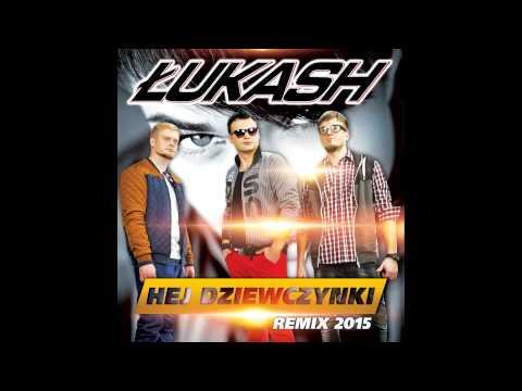 Łukash - Hej Dziewczynki! (Toca Bass Radio Remix)