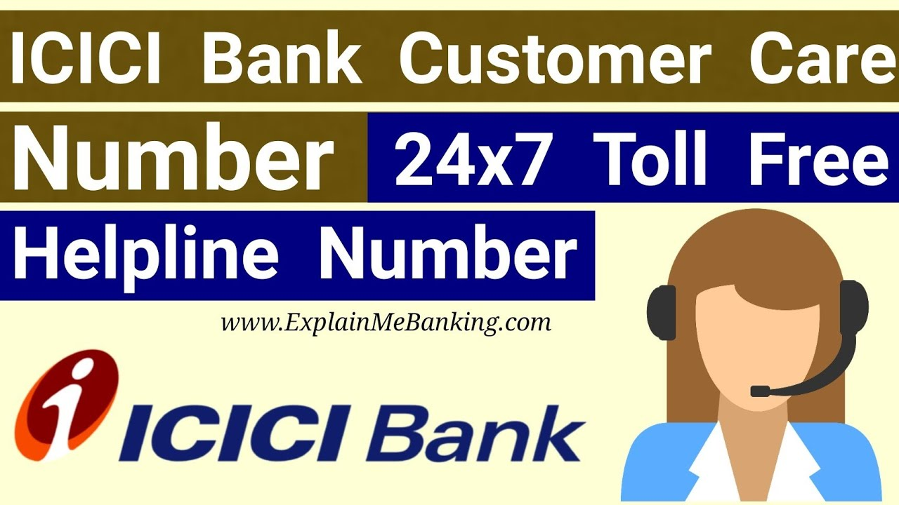 Icici Bank Customer Care Number 24x7 Toll Free Helpline Contact Number By Explain Me Banking Youtube