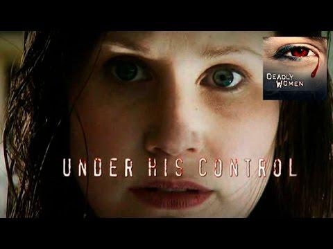DEADLY WOMEN | Under His Control | S4E10
