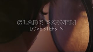 Clare Bowen - Love Steps In (Official Music Video)