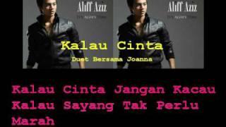 Aliff Aziz - Kalau Cinta (Duet Bersama Joanne / With Lyrics)