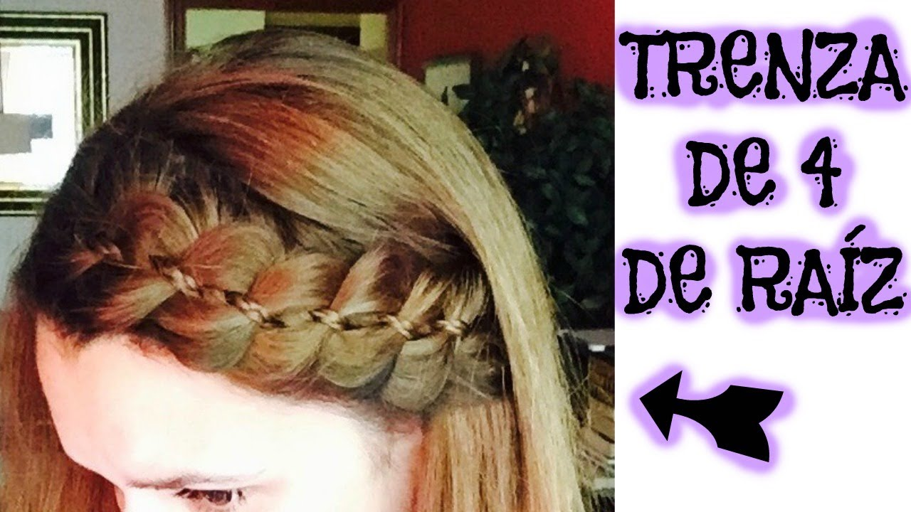 Trenza De 4 De Raíz Trenza De 4 D Arrel 4 Strand Dutch Braid Youtube