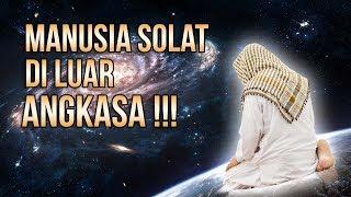 SUBHANALLAH, MANUSIA SOLAT DI LUAR ANGKASA!!! 5 CARA HIDUP ASTRONOT DI ANTARIKSA