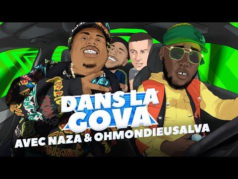 DANS LA GOVA avec Naza & OhMonDieuSalva !