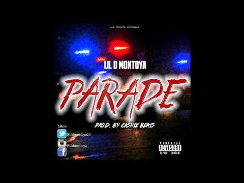 Lil D Montoya - Parade (Prod By. Ca$hie Beats)
