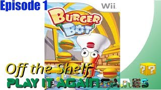 Off the Shelf - Burger Bot - Wii: E1