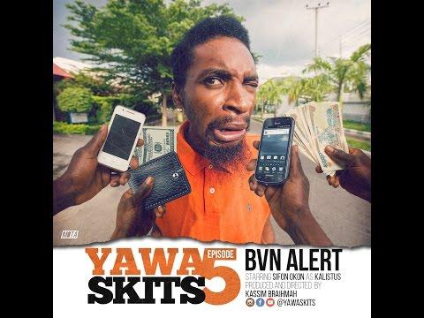 Video: YAWA - Episode 5 (BVN Alert)