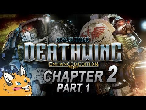 Space Hulk: Deathwing Enhanced Edition - Chapter 2 Part 1 - Singleplayer Campaign Playthrough