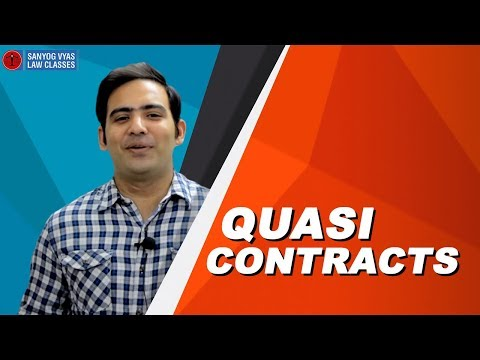 Quasi Contracts explained by Advocate Sanyog Vyas