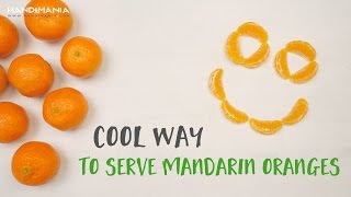 Cool way to serve mandarin oranges
