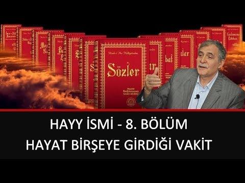 Prof. Dr. Şener Dilek - 30. Lem'a - 5. Nükte - Hayy İsmi - 8. Bölüm - Hayat Birşeye Girdiği Vakit...