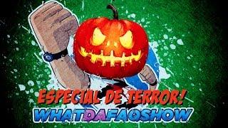 Especial de Terror WDF! #5añosdeWDF