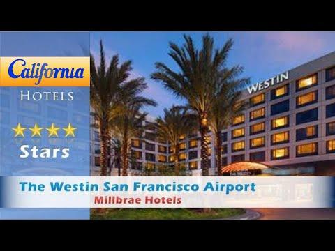 The Westin San Francisco Airport, Millbrae Hotels - California