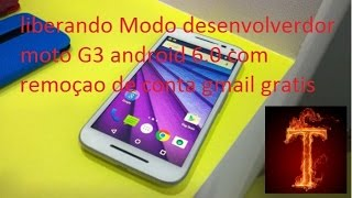 liberando modo desenvolvedor moto g 3 gerao android 6 0 1 de janeiro