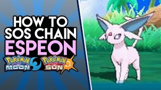 How to SOS Chain Espeon in Pokemon Sun and Moon!