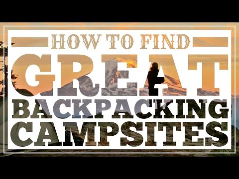 How To Find Great Backpacking Campsites - CleverHiker.com
