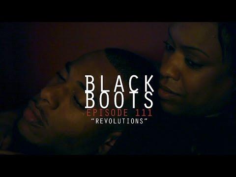 "BLACK BOOTS | Ep. 111 ""Revolutions"" + #ExtendedEpisode | @BlackBootsTV"