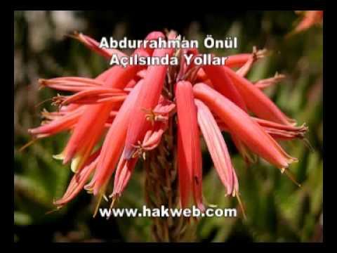 Abdurrahman Önül - Açılsında Yollar Sana Geleyim canim Efendim