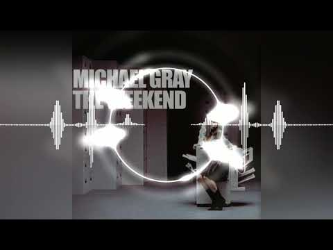 Michael Gray - The Weekend (Extended Vocal Mix) (Download)