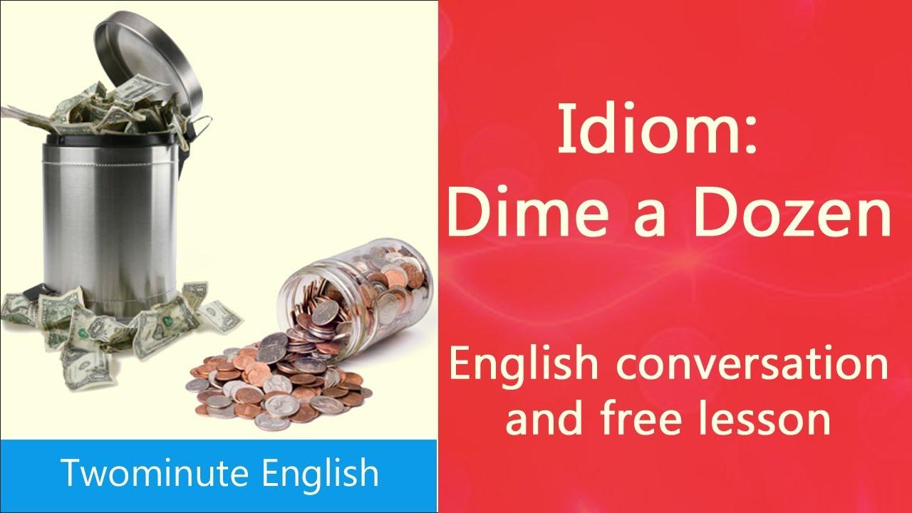 Idiom Dime A Dozen S On Idioms English Idioms And Phrases You