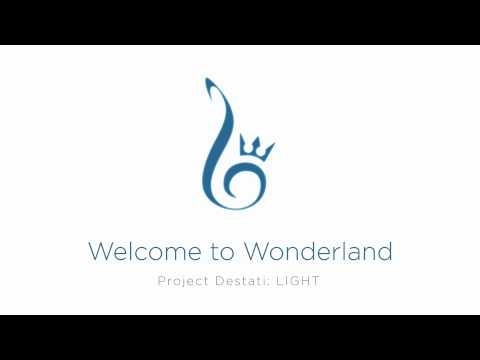 10. Welcome to Wonderland (Project Destati: LIGHT)