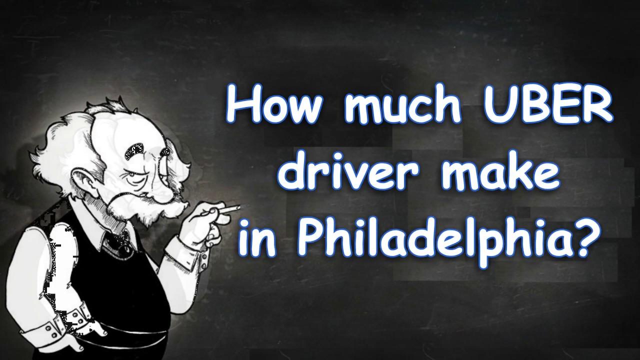 How much UBER driver make in Philadelphia