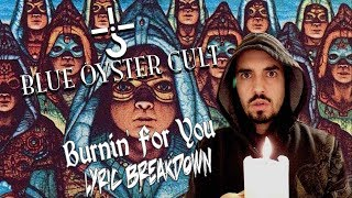 Song Meanings - Blue Oyster Cult: Burnin' For You (Lyric Breakdown/Interpretation)