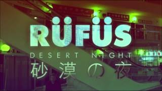 Download RUFUS  - Desert Night (Jesse Rose Remix ) MP3 song and Music Video