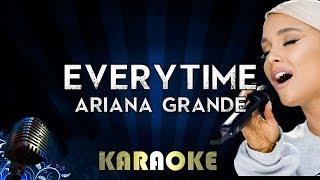 Everytime - Ariana Grande   Karaoke Version Instrumental Lyrics Cover Sing Along
