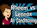 Rheem vs Lennox Air Conditioning