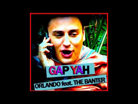 Gap Yah - Orlando ft. The Banter - Official Single - on iTunes now
