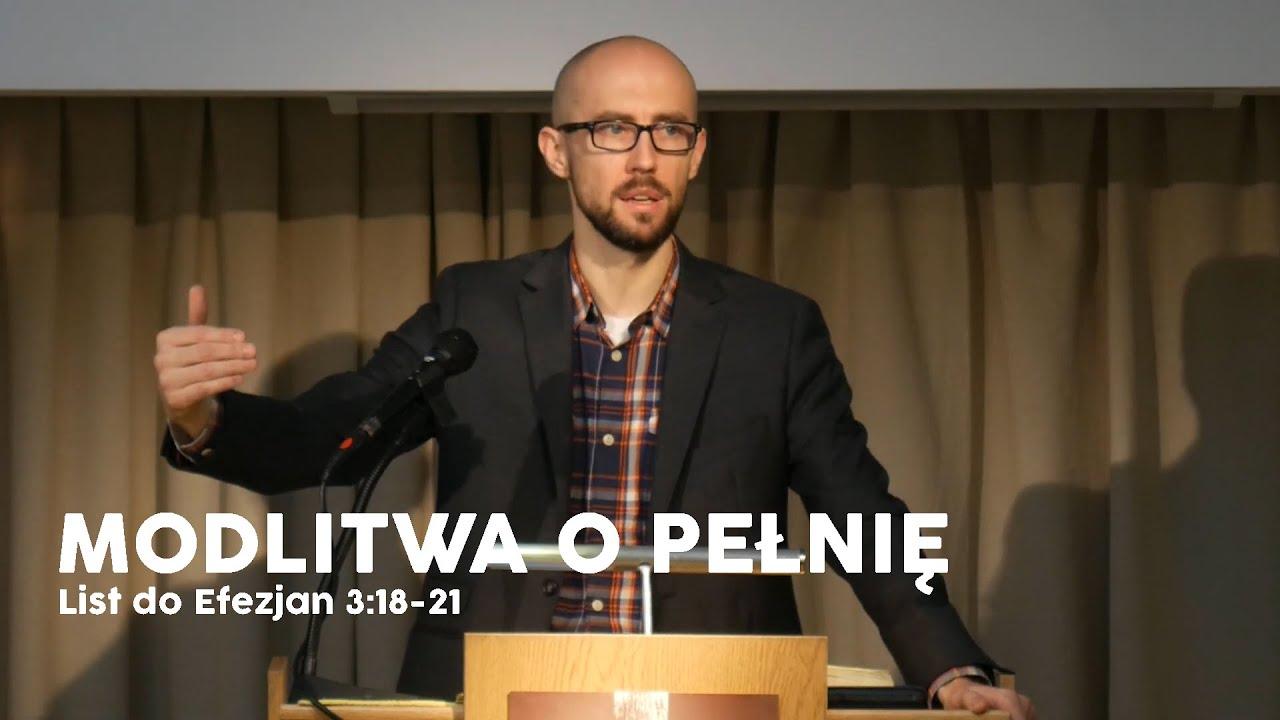 Modlitwa o pełnię | Efezjan 3:18-21 | Tomasz Krążek