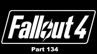 Fallout 4 Part 134