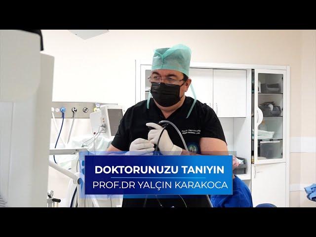 Doktorunuzu Tanıyın! Prof.Dr. Yalçın Karakoca