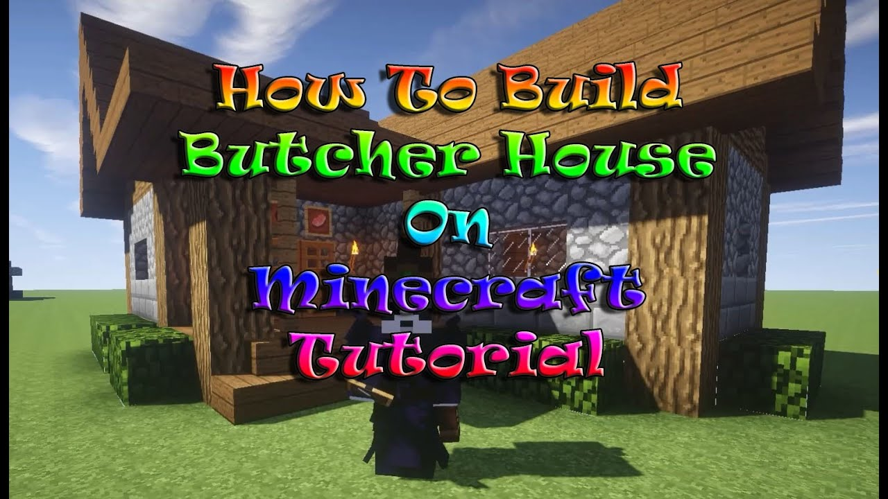 Minecraft Tutorial How To Build Butcher House On