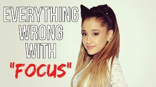 "Video Everything Wrong With Ariana Grande - ""Focus"" download MP3, 3GP, MP4, WEBM, AVI, FLV Oktober 2018"