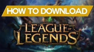 How to download and install League Of Legends