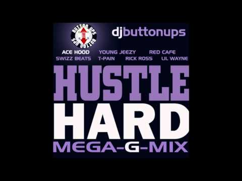 ACE HOOD ft YOUNG JEEZY , TPAIN, RED CAFE, SWIZZ BEATS, RICK ROSS, LIL WAYNE  HUSTLE HARD GMIX