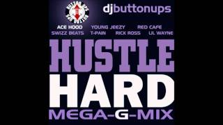 ACE HOOD ft YOUNG JEEZY , T-PAIN, RED CAFE, SWIZZ BEATS, RICK ROSS, LIL WAYNE - HUSTLE HARD (G-MIX)