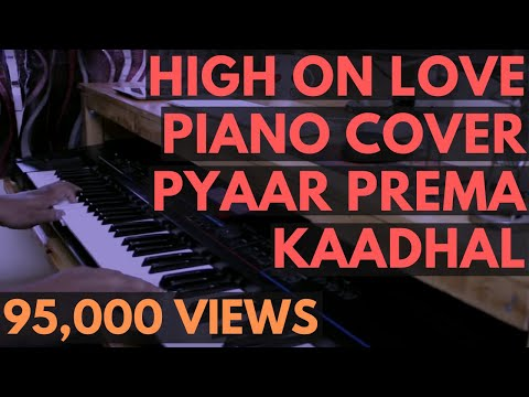 High On Love Piano Cover - Pyaar Prema Kaadhal