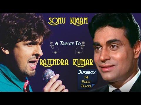 Sonu Nigam A Tribute To Rajendra Kumar | A Tribute To Legend Mohd. Rafi | Jukebox
